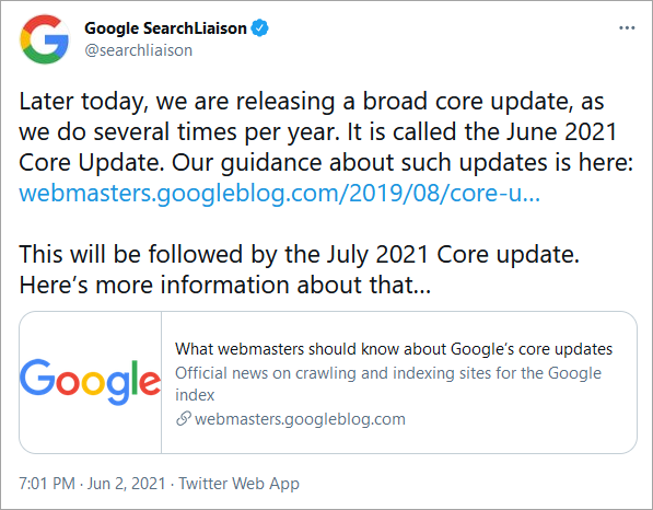 """Tweet der offiziellen Ankündigung des June 2021 Core Updates via @searchliaison: """"Later today, we are releasing a broad core update, as we do several times per year. It is called the June 2021 Core Update. Our guidance about such updates is here: https://webmasters.googleblog.com/2019/08/core-updates.html. This will be followed by the July 2021 Core update. Here's more information about that…"""""""